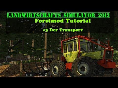 LS 13 Forst Mod Tutorial #3 - Der Transport