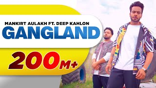 Video Gangland (Full Song) | Mankirt Aulakh Feat Deep Kahlon | Latest Punjabi Song 2017 | Speed Records MP3, 3GP, MP4, WEBM, AVI, FLV April 2018