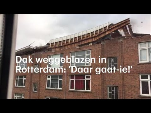 Dak weggeblazen in Rotterdam: 'Daar gaat-ie!' - RTL NIEUWS