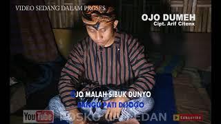 OJO DUMEH - ARIF CITENX (official text video)