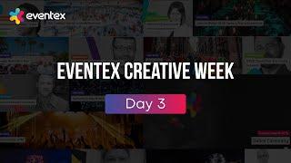 Eventex Creative Week 2019 - Day 3