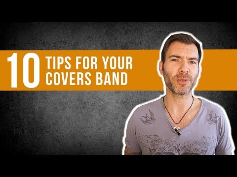10 TIPS TO BUILD A SUCCESSFUL COVERS BAND / MAKE MONEY AS A MUSICIAN