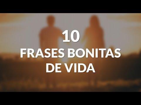 Frases Bonitas de Vida - 10 Frases Bonitas De La Vida