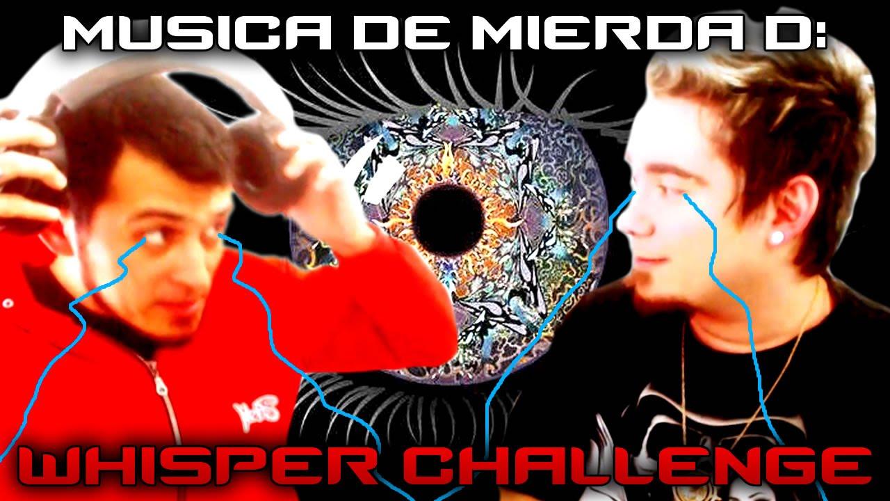 EL RETO DE LA MUSICA DE MIERDA – Whisper Challenge