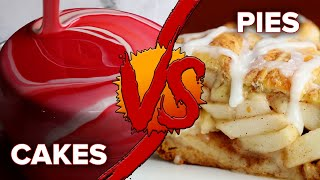 Cakes Vs. Pies by Tasty