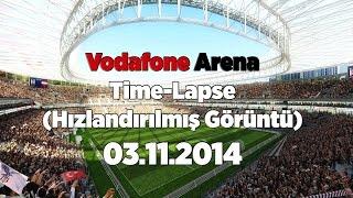 Vodafone Arena 03.11.2014   Time-Lapse (Hızlandırılmış Görüntü)