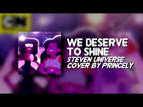 We Deserve To Shine 【 Steven Universe Cover 】