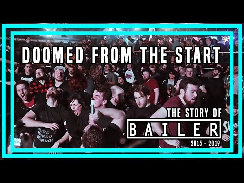 DOOMED FROM THE START - The Story of BAILER [ 2015 - 2019 ]