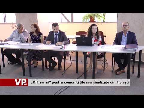 """""""O 9 șansă"""" pentru comunitățile marginalizate din Ploiești"""