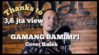 Video Gamang Bamimpi Kintani cover Mr.Kalek MP3, 3GP, MP4, WEBM, AVI, FLV Agustus 2018