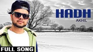 HADH | AKHIL | NEW PUNJABI SONG ( HD 2018 ) | LATEST PUNJABI SONG 2018
