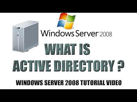 02 - What Is Active Directory - Windows Server 2008 Tutorial - Step By Step Information