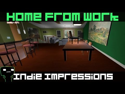 Indie Impressions – Home From Work