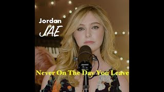 John Mayer - Never on The Day You Leave ( Cover by Jordan JAE - Live)