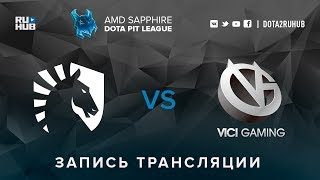Liquid vs Vici Gaming, AMD SAPPHIRE Dota PIT, game 2 [Dead_Angel, GodHunt]