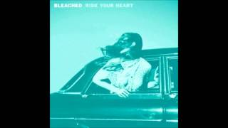 Bleached - Outta My Mind (Ride Your Heart, 2013)