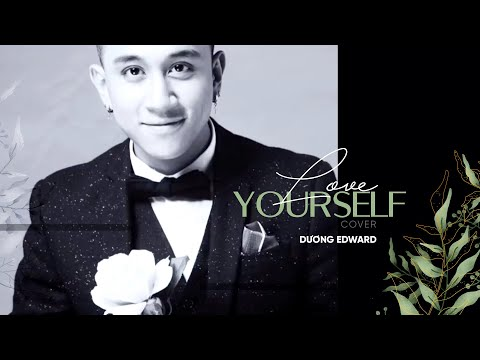 Love Yourself Cover - Edward Duong Nguyen - Thời lượng: 4 phút, 18 giây.