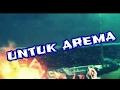 Chant Terbaru Aremania Quot Untuk Arema Quot 2017