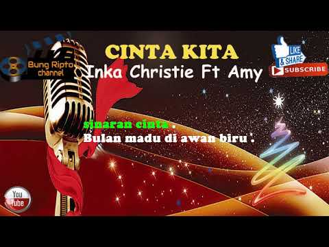 CINTA KITA - Inka Christie Ft Amy Pop Rock Karaoke