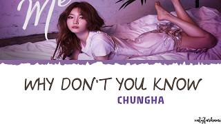 Video Chungha (청하) - Why Don't You Know (ft. Nucksal) Lyrics [Color Coded_Han_Rom_Eng] MP3, 3GP, MP4, WEBM, AVI, FLV Juli 2018