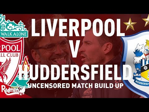 Liverpool V Huddersfield | Uncensored Match Build Up