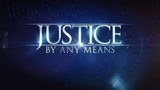"Nonton ""Justice: By Any Means"" Episode 103, Final Act Film Subtitle Indonesia Streaming Movie Download"