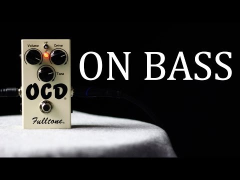 Fulltone OCD [Bass Demo]