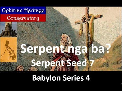 BABYLON SERIES 4: Ahas nga ba ang itinaas ni Moses? (Serpent Seed 7)