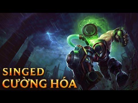 Singed Cường Hóa - Augmented Singed