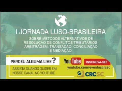 I Jornada Luso-Brasileira sobre métodos alternativos de resolução de conflitos tributários: arbitragem, transação, conciliação e mediação