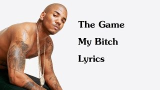 The Game - My Bitch (Lyrics On Screen & HD)