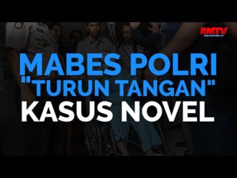 Mabes Polri Turun Tangan Kasus Novel