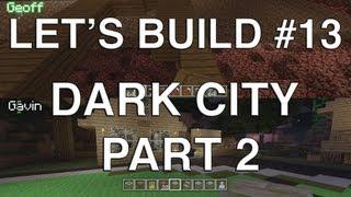Lets Play Tuesdays - Lets Build in Minecraft : Dark Achievement City (Part 2)