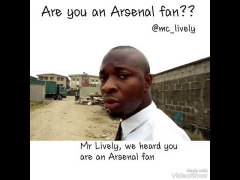 Are you an Arsenal fan (mc Lively)