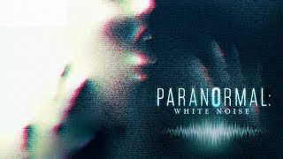 VIDEO: PARANORMAL: WHITE NOISE – Trailer