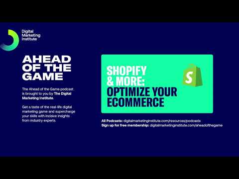 Ahead of the Game Podcast Episode 35: Optimize your eCommerce | Digital Marketing Institute