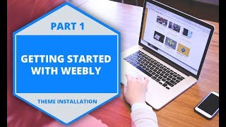 Getting Started With Weebly Theme - Installation