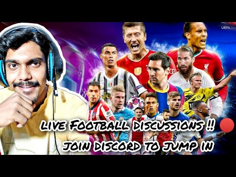 Lets Discuss Football Live HINDI ! Talking about all Leagues