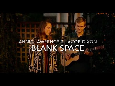 Blank Space ||  Annie Lawrence & Jacob Dixon (cover) (видео)