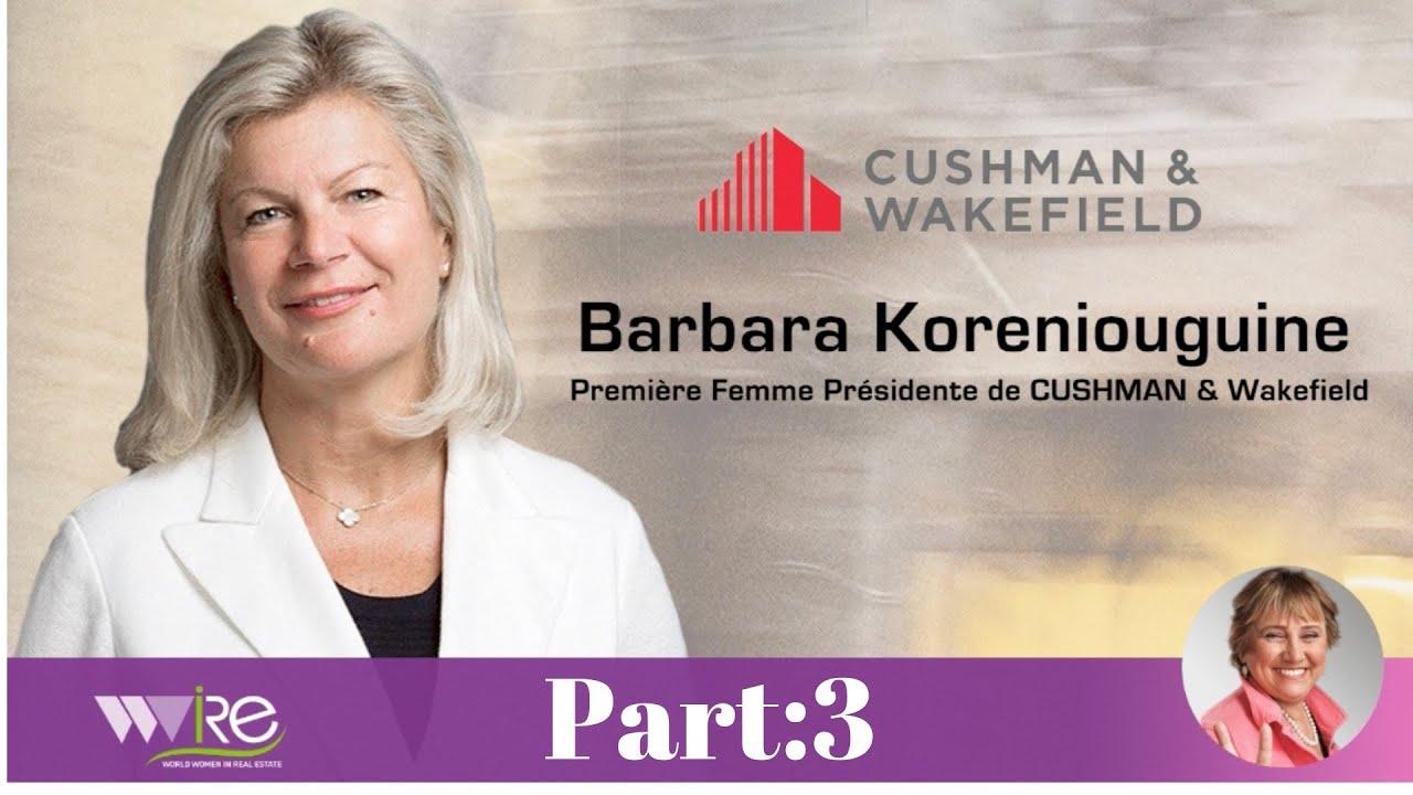 «3ème Partie» DE LA BUSINESS MASTER CLASS DE BARBARA KORENIOUGUINE PREMIÈRE FEMME PRÉSIDENTE DE CUSHMAN & WAKEFIELD