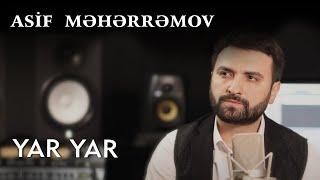 Asif Meherremov - Yar Yar