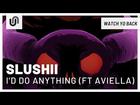 Slushii - I'd Do Anything (ft Aviella)