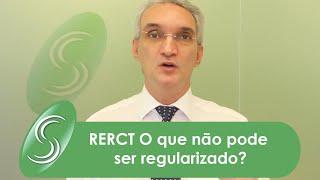 RERCT O que não pode ser regularizado?