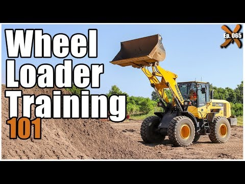 How To Operate A Wheel Loader (ep. 065)