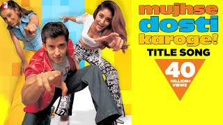 Nonton Mujhse Dosti Karoge   Full Title Song   Hrithik Roshan   Kareena Kapoor   Rani Mukerji Film Subtitle Indonesia Streaming Movie Download