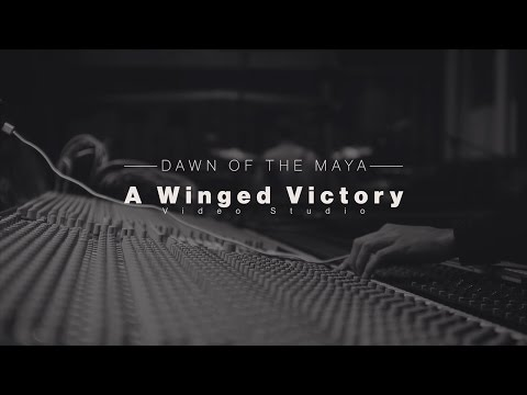 Dawn Of The Maya - A Winged Victory [Official Video]