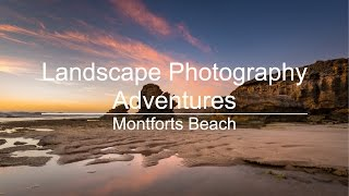 Landscape Photography Adventures - Montforts Beach
