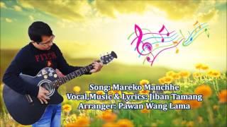 Song: Mareko ManchheVocal,Music & Lyrics: Jiban TamangArranger: Pawan Wang Lama