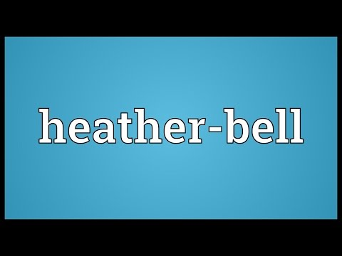 Heather-bell Meaning