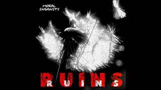 Download Lagu Moral Insanity - Ruins Mp3